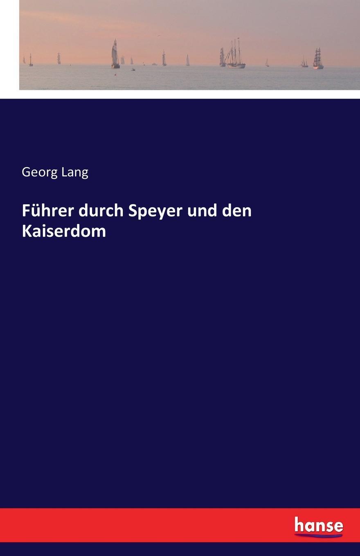 Georg Lang Fuhrer durch Speyer und den Kaiserdom johannes von geissel der kaiserdom zu speyer