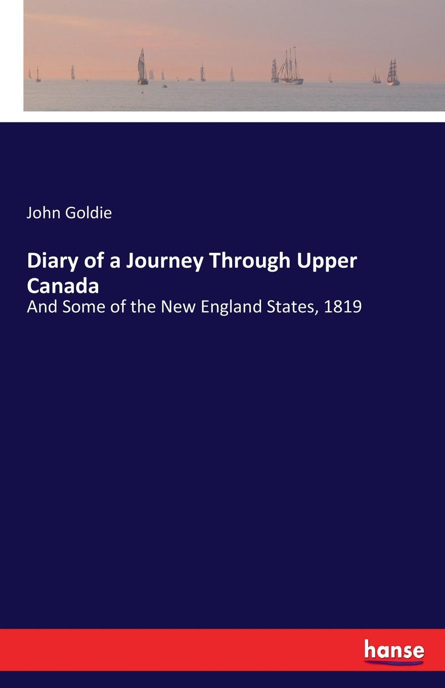 John Goldie Diary of a Journey Through Upper Canada