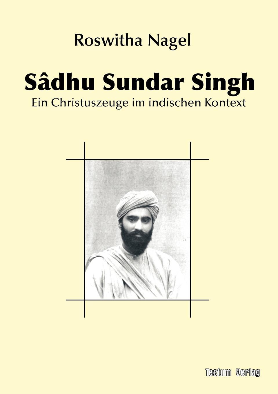Roswitha Nagel Sadhu Sundar Singh arijit singh wembley