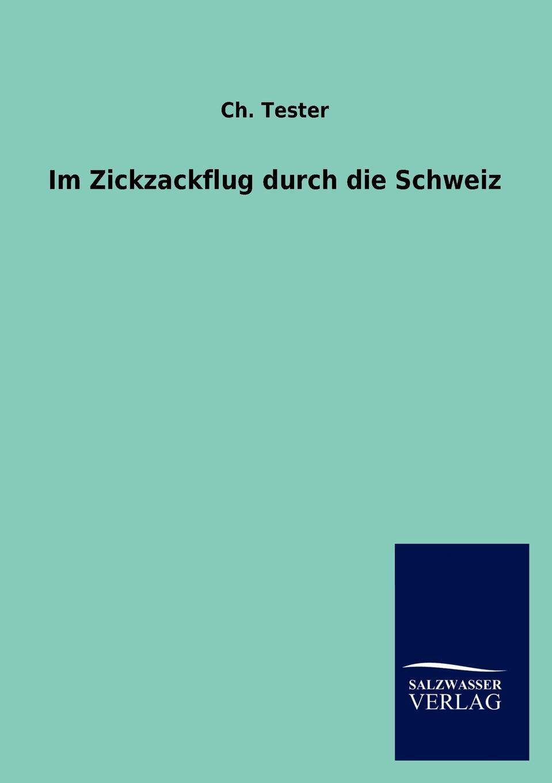 Ch. Tester Im Zickzackflug durch die Schweiz