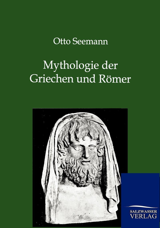 Otto Seemann Mythologie der Griechen und Romer отсутствует geographie der griechen und römer t 3