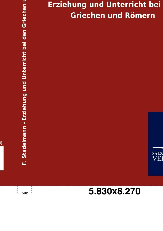 F. Stadelmann Erziehung und Unterricht bei den Griechen und Romern ingmar stadelmann berlin
