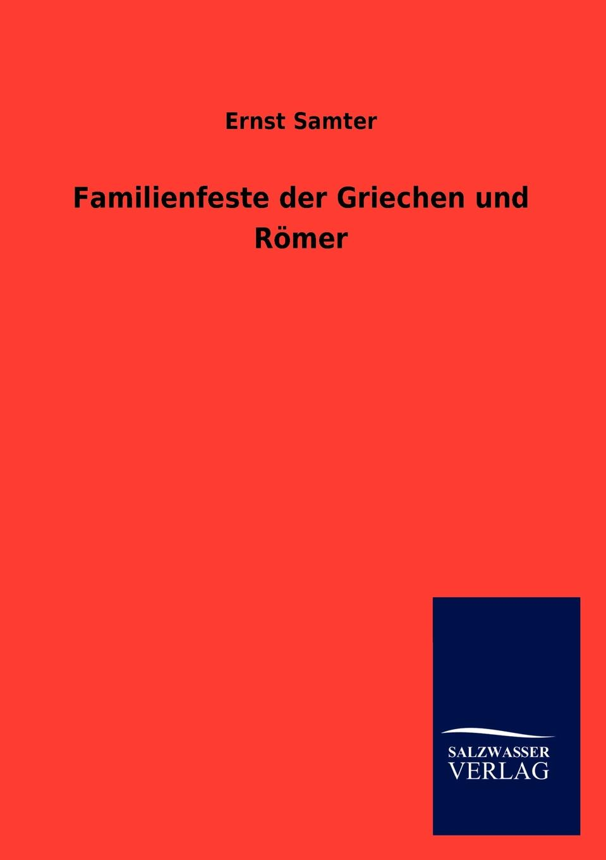 Ernst Samter Familienfeste der Griechen und Romer