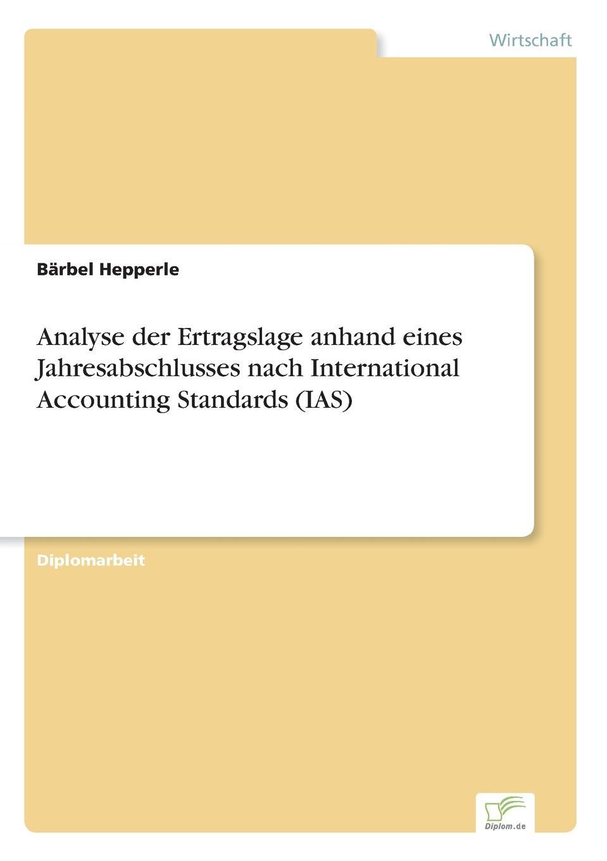 Bärbel Hepperle Analyse der Ertragslage anhand eines Jahresabschlusses nach International Accounting Standards (IAS) andrea schlenzig die steuerliche behandlung von mitarbeiterbeteiligungen unter berucksichtigung der staatlichen forderung durch das vermogensbeteiligungsgesetz