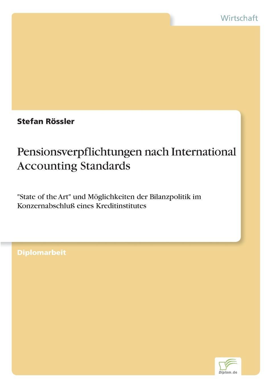 Stefan Rössler Pensionsverpflichtungen nach International Accounting Standards accounting standards and earnings management