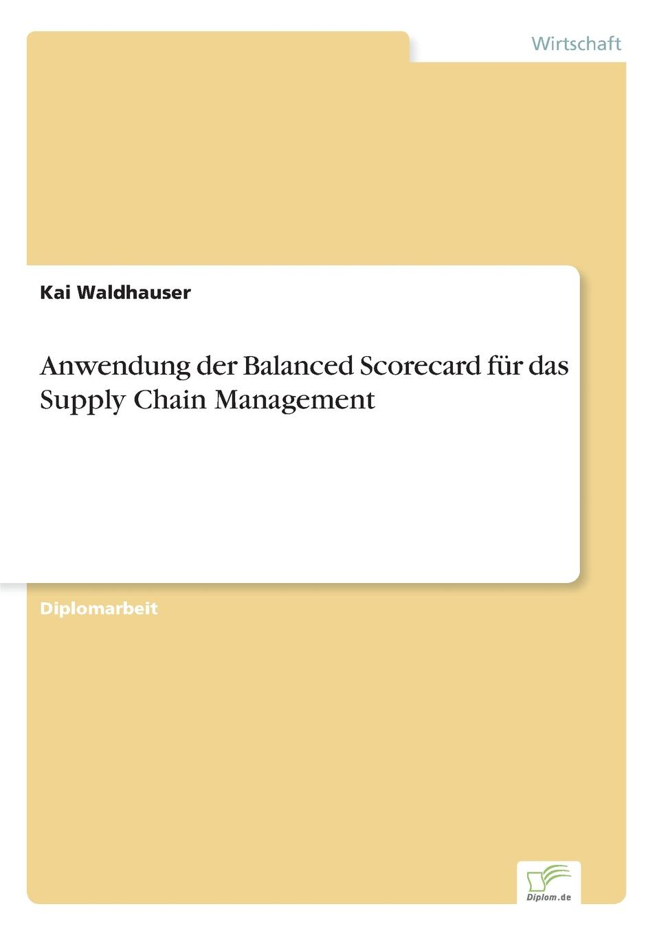 Kai Waldhauser Anwendung der Balanced Scorecard fur das Supply Chain Management недорого