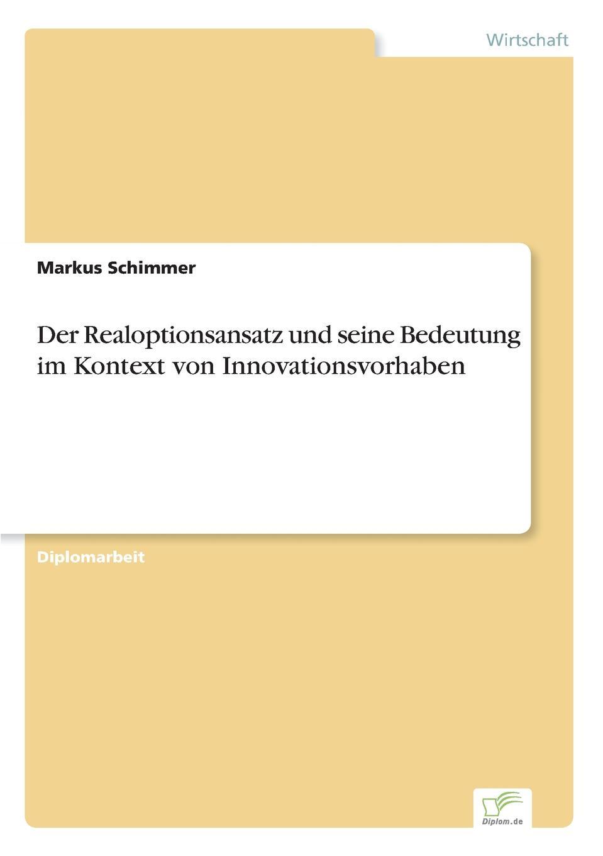 Der Realoptionsansatz und seine Bedeutung im Kontext von Innovationsvorhaben Inhaltsangabe:Zusammenfassung:Die Entscheidung zur Entwicklung neuer...