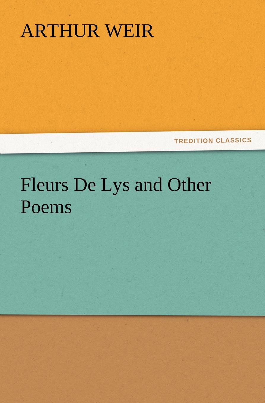 Fleurs de Lys and Other Poems