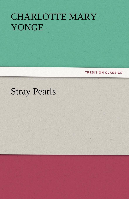 Charlotte Mary Yonge Stray Pearls