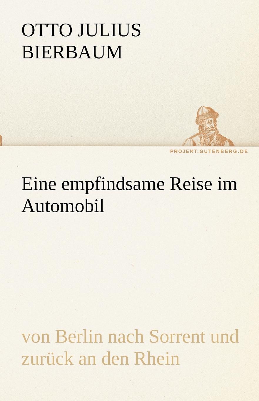 Otto Julius Bierbaum Eine empfindsame Reise im Automobil otto julius bierbaum eine empfindsame reise im automobil