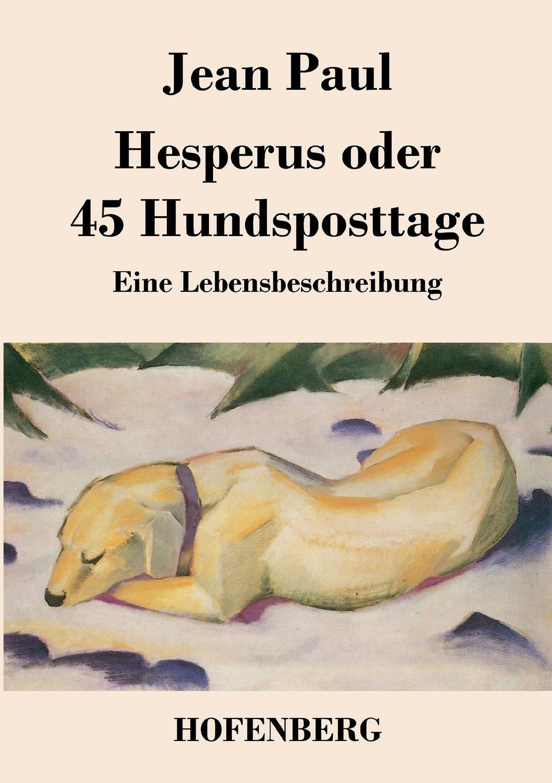 Jean Paul Hesperus oder 45 Hundsposttage jean paul vorschule der aesthetik