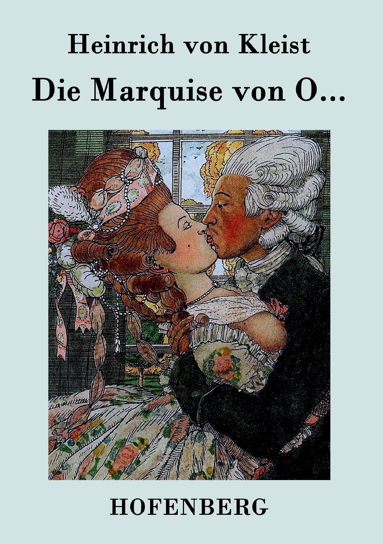 Heinrich von Kleist Die Marquise von O...