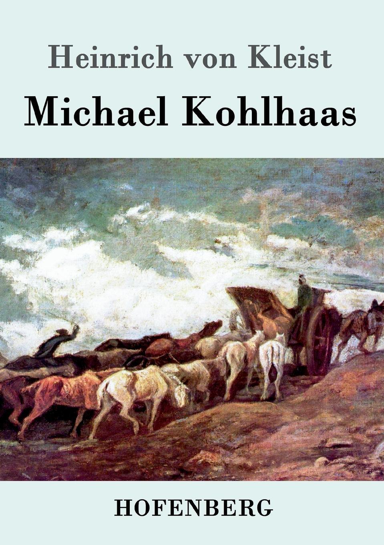Heinrich von Kleist Michael Kohlhaas