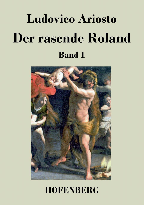 Ludovico Ariosto Der rasende Roland girolamo gargiolli l arte della seta in firenze