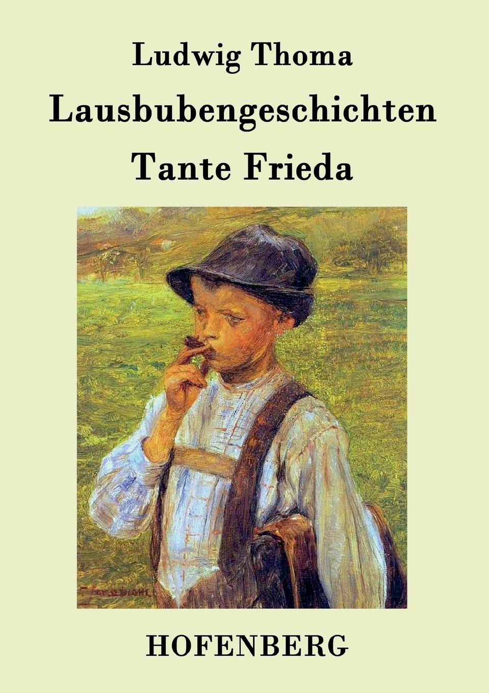 Ludwig Thoma Lausbubengeschichten / Tante Frieda ludwig thoma die sau page 4 page 3