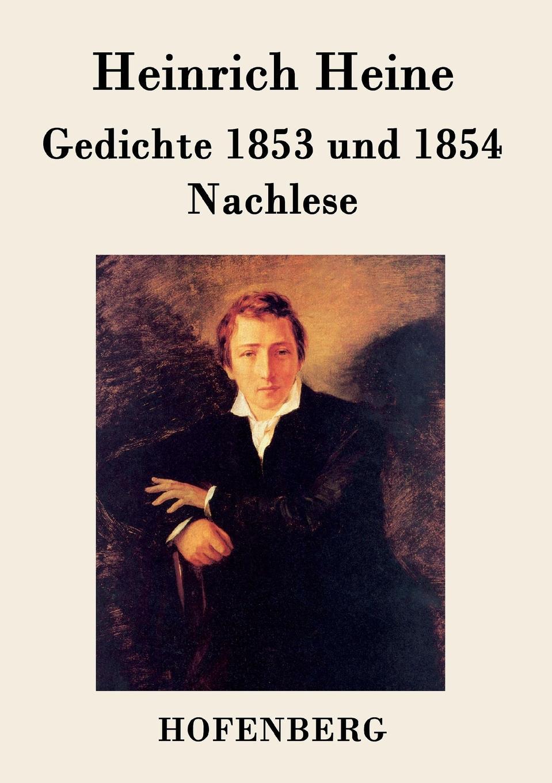 Heinrich Heine Gedichte 1853 und 1854 / Nachlese