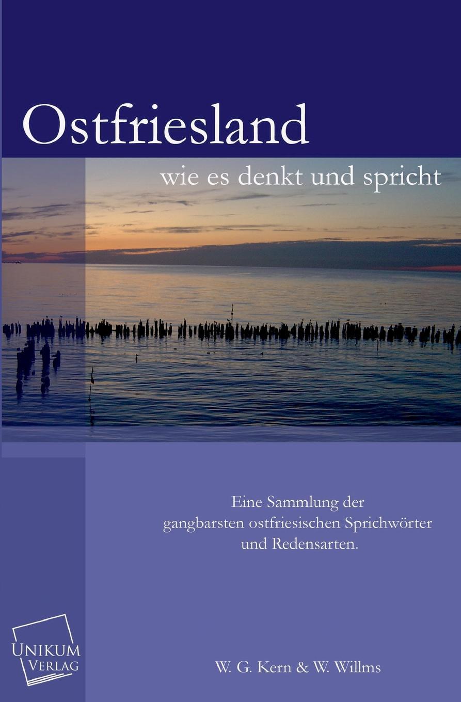 W. G. Kern, W. Willms Ostfriesland Wie Es Denkt Und Spricht edmund hoefer wie das volk spricht sprichwortliche redensarten
