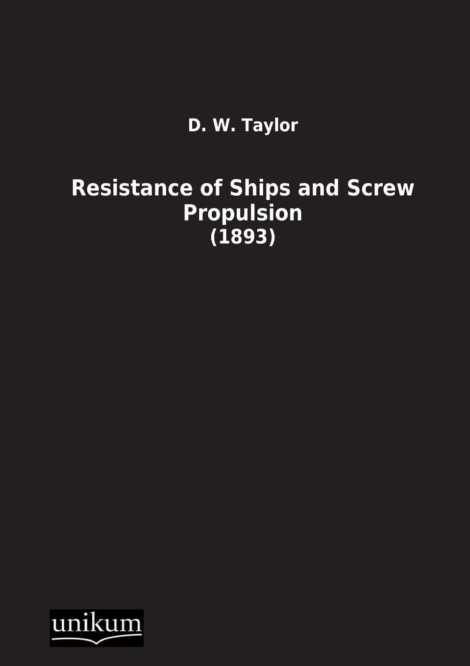 D. W. Taylor Resistance of Ships and Screw Propulsion эксмо язык телодвижений