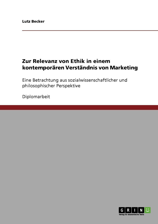 Lutz Becker Zur Relevanz von Ethik in einem kontemporaren Verstandnis von Marketing daniela schultz wandel des outbound zum inbound marketing content marketing als erfolgs und zukunftsfaktor hinsichtlich markenfuhrung und unternehmenskommunikation