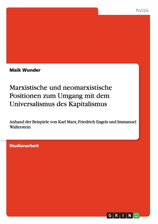 Maik Wunder Marxistische und neomarxistische Positionen zum Umgang mit dem Universalismus des Kapitalismus katharina windbichler semperit traiskirchen und der moderne kapitalismus