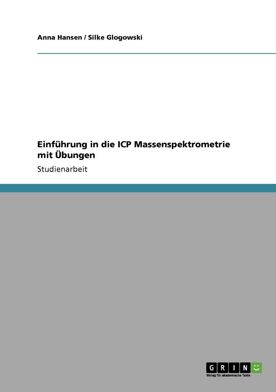 все цены на Anna Hansen, Silke Glogowski Einfuhrung in die ICP Massenspektrometrie mit Ubungen онлайн