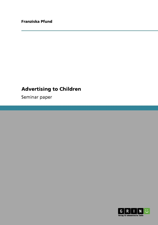 Franziska Pfund Advertising to Children все цены