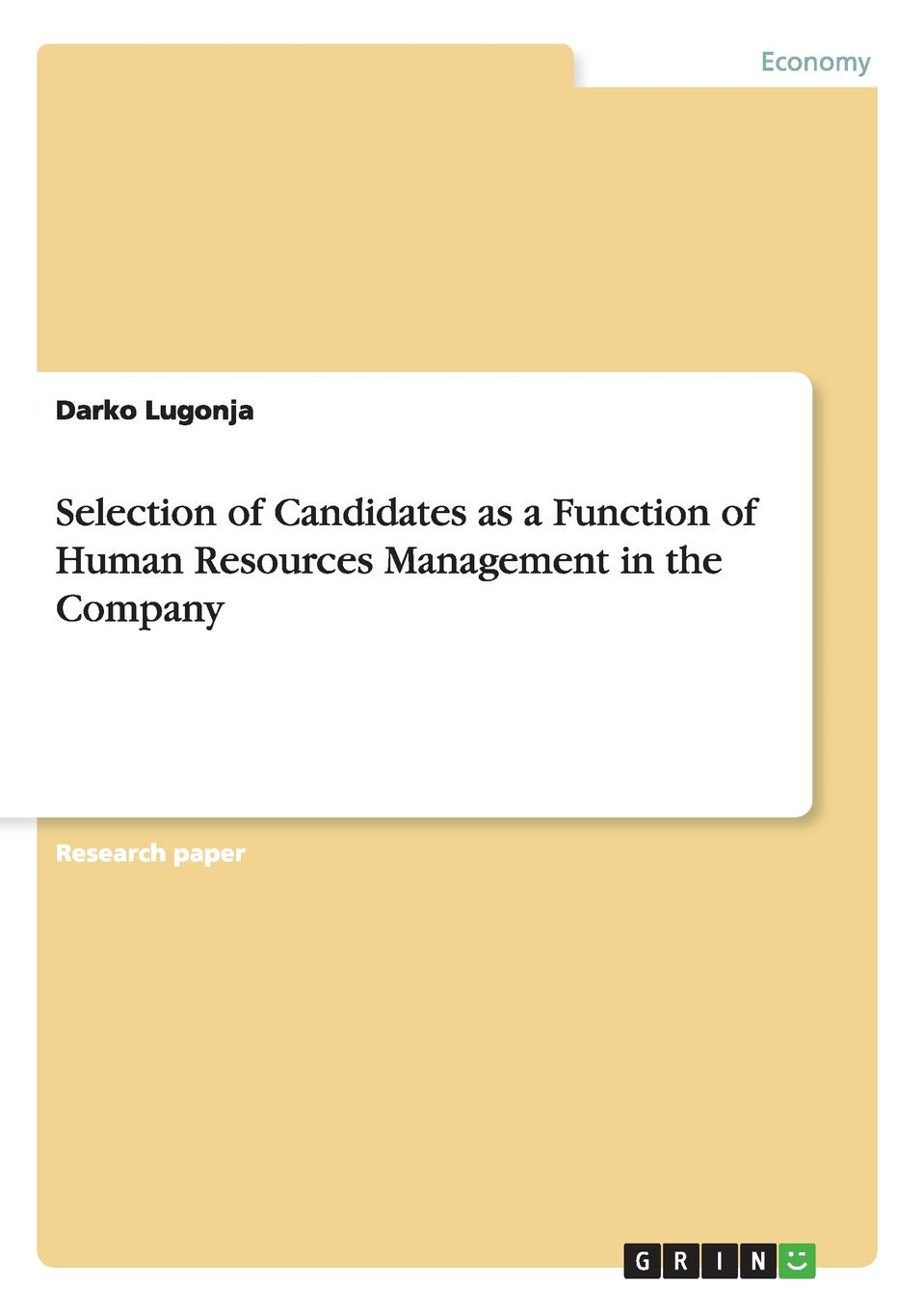 Darko Lugonja Selection of Candidates as a Function of Human Resources Management in the Company недорго, оригинальная цена