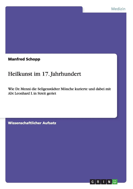 Manfred Schopp Heilkunst im 17. Jahrhundert