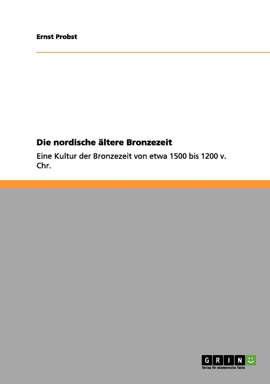 Ernst Probst Die nordische altere Bronzezeit недорого