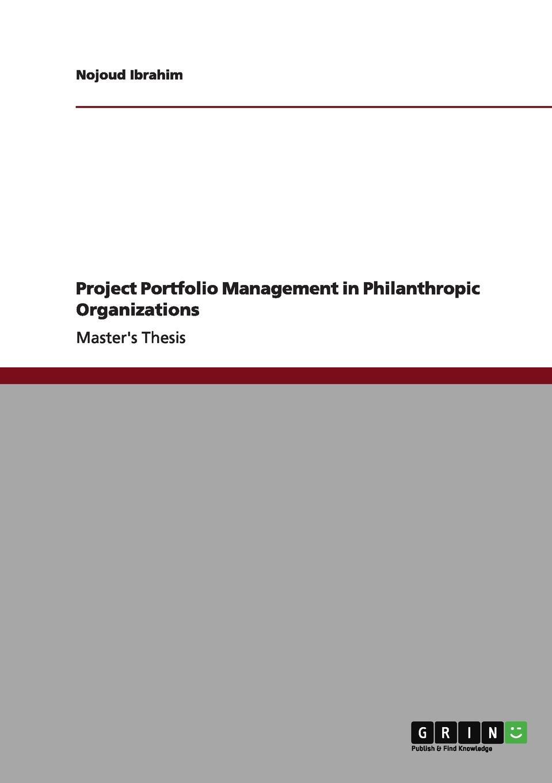 Nojoud Ibrahim Project Portfolio Management in Philanthropic Organizations rustamov rustam b samadova nargiz e motivation factors impact in management review and approach