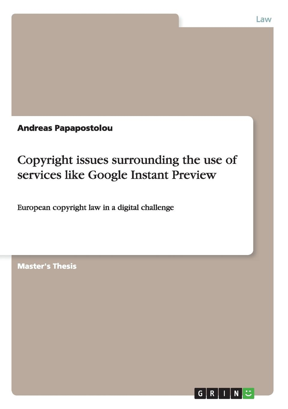 Andreas Papapostolou Copyright issues surrounding the use of services like Google Instant Preview serelec search engines result refinement and classificaion