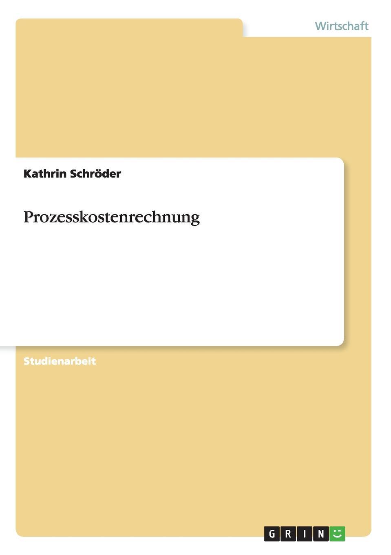 Prozesskostenrechnung Studienarbeit aus dem Jahr 2002 im Fachbereich BWL - Rechnungswesen...