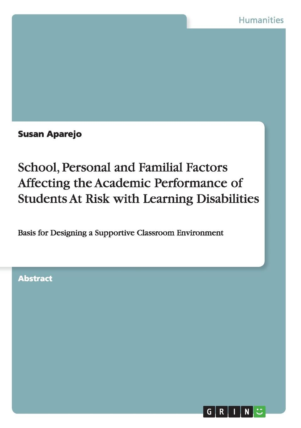 Susan Aparejo School, Personal and Familial Factors Affecting the Academic Performance of Students At Risk with Learning Disabilities rebecca jackson williams the complete learning disabilities handbook ready to use strategies and activities for teaching students with learning disabilities isbn 9781118937686