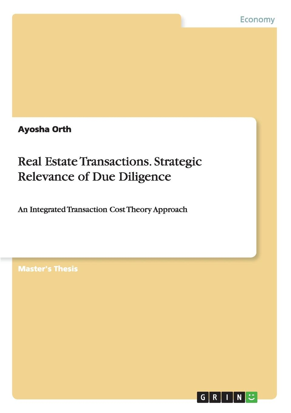 Ayosha Orth Real Estate Transactions. Strategic Relevance of Due Diligence william gole j due diligence an m