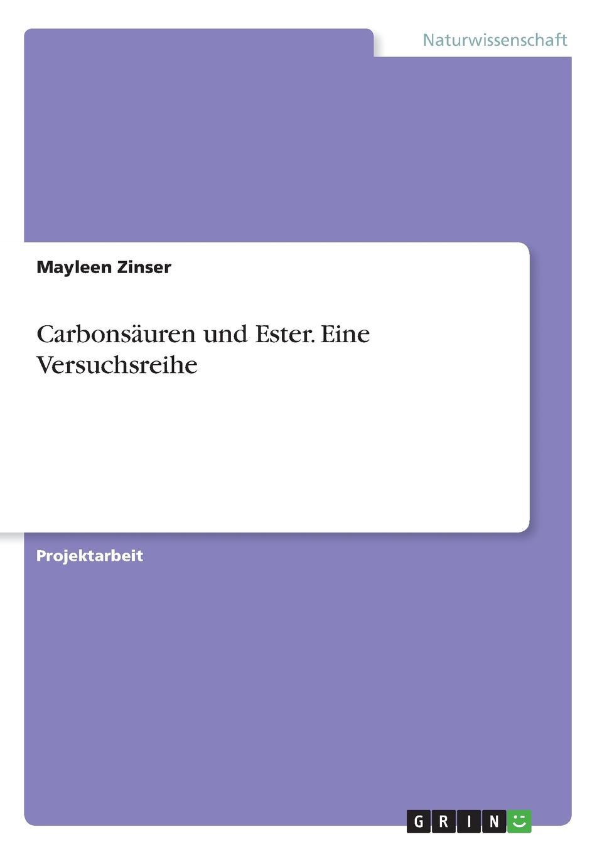 Mayleen Zinser Carbonsauren und Ester. Eine Versuchsreihe kindmann rolf verbindungen im stahl und verbundbau