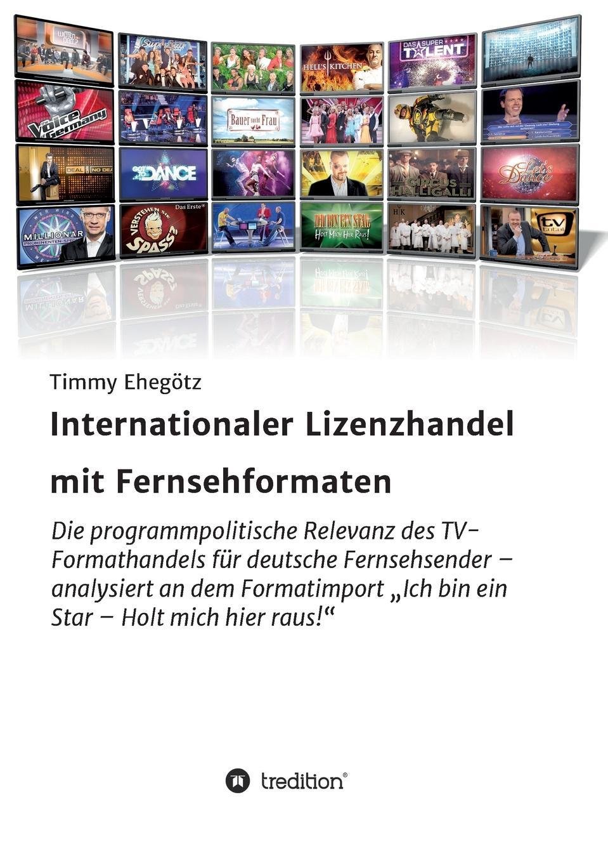 Timmy Ehegötz Internationaler Lizenzhandel mit Fernsehformaten markus mütz erarbeitung einer corporate identity fur offentlich rechtliche sender