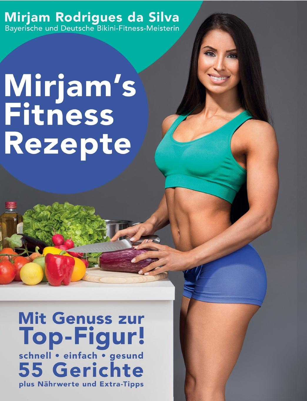 Mirjam Rodrigues da Silva Mirjam.s Fitness Rezepte tina duncan da silva s mistress