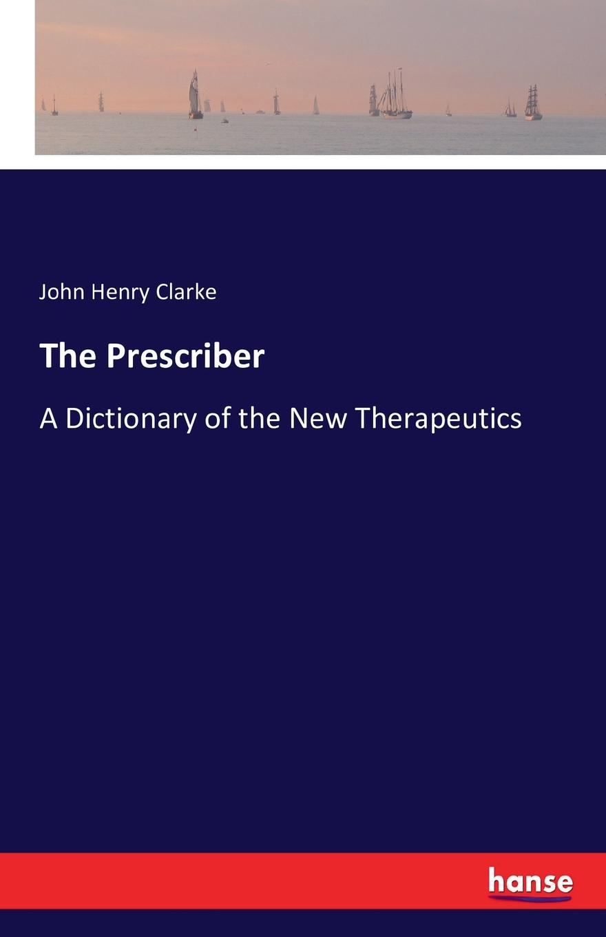 John Henry Clarke The Prescriber brown marie annette the advanced practice registered nurse as a prescriber