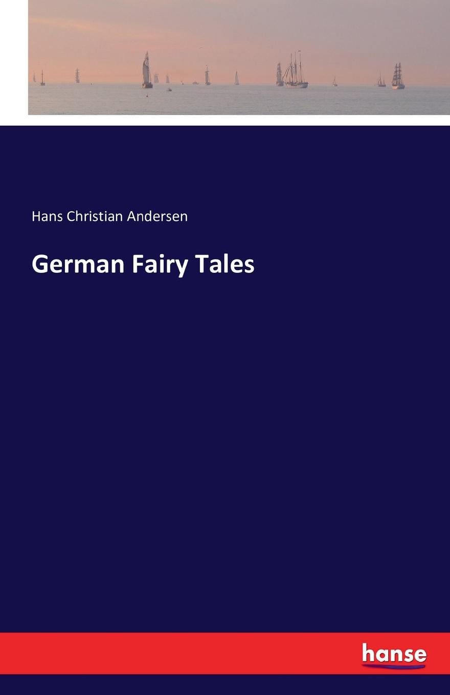Hans Christian Andersen German Fairy Tales