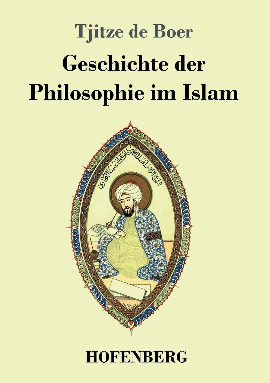 Tjitze de Boer Geschichte der Philosophie im Islam karl vorländer volkstumliche geschichte der philosophie