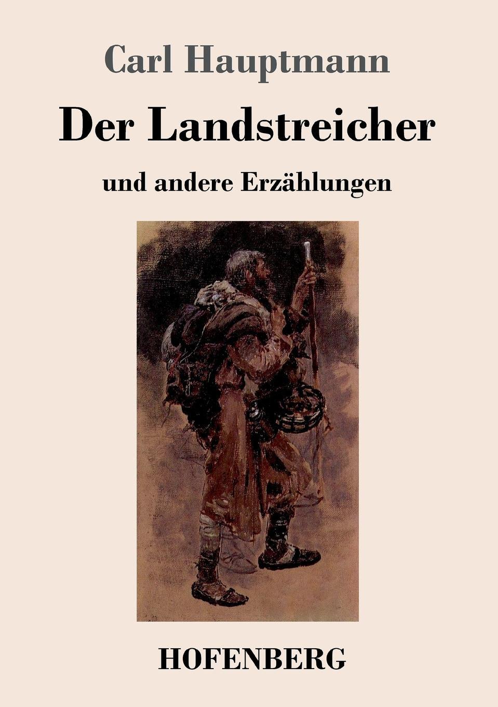 Carl Hauptmann Der Landstreicher carl hauptmann einhart der lachler