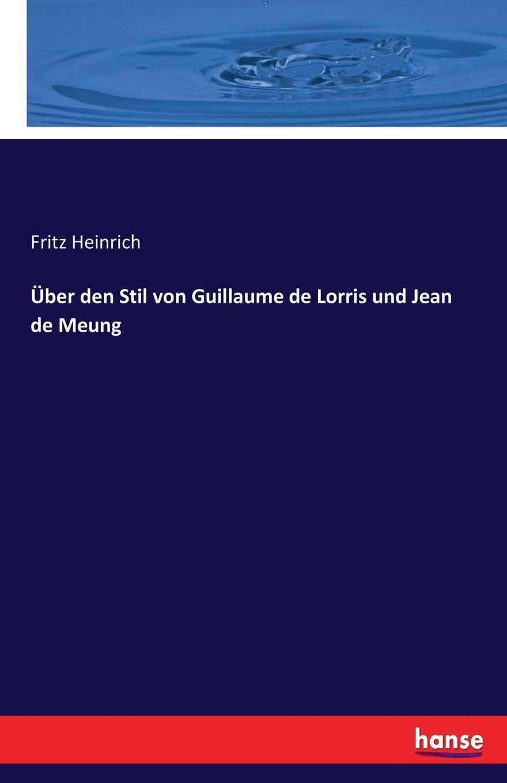 Fritz Heinrich Uber den Stil von Guillaume de Lorris und Jean de Meung christian dörnte aquivalenz von modalitaten de dicto und de re als folge der barcanschen formeln
