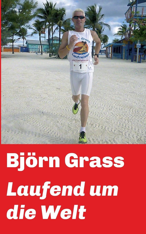 Björn Grass Laufend um die Welt недорого
