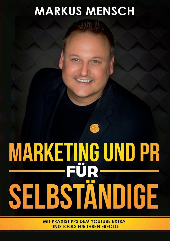Markus Mensch MARKETING UND PR FUR SELBSTSTANDIGE markus glinsky dienstleistungsqualitat in der hotelbranche wege zum erfolg