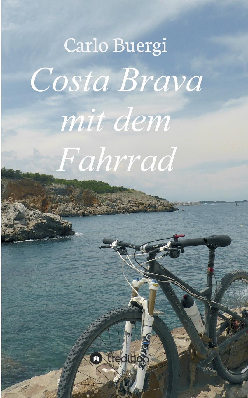 Carlo Buergi Costa Brava mit dem Fahrrad