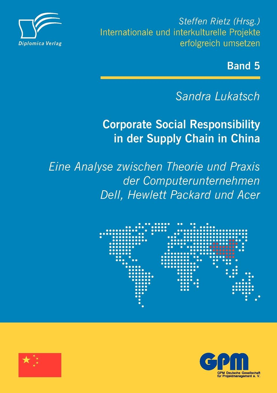 Sandra Lukatsch Corporate Social Responsibility in der Supply Chain in China недорго, оригинальная цена