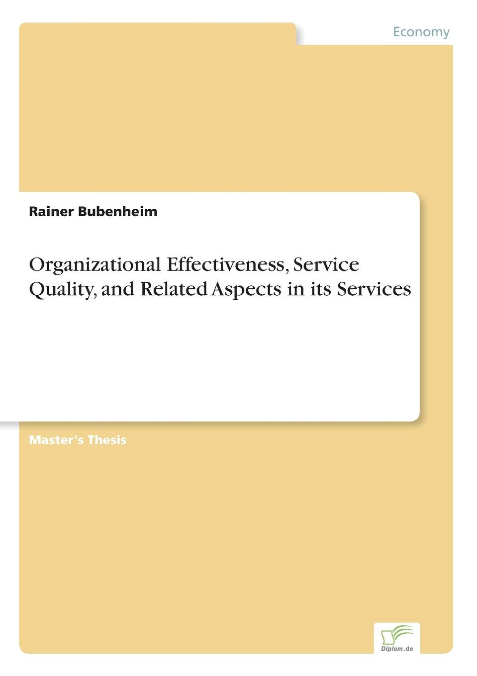 Rainer Bubenheim Organizational Effectiveness, Service Quality, and Related Aspects in its Services effectiveness of information technology on the operations of saccos