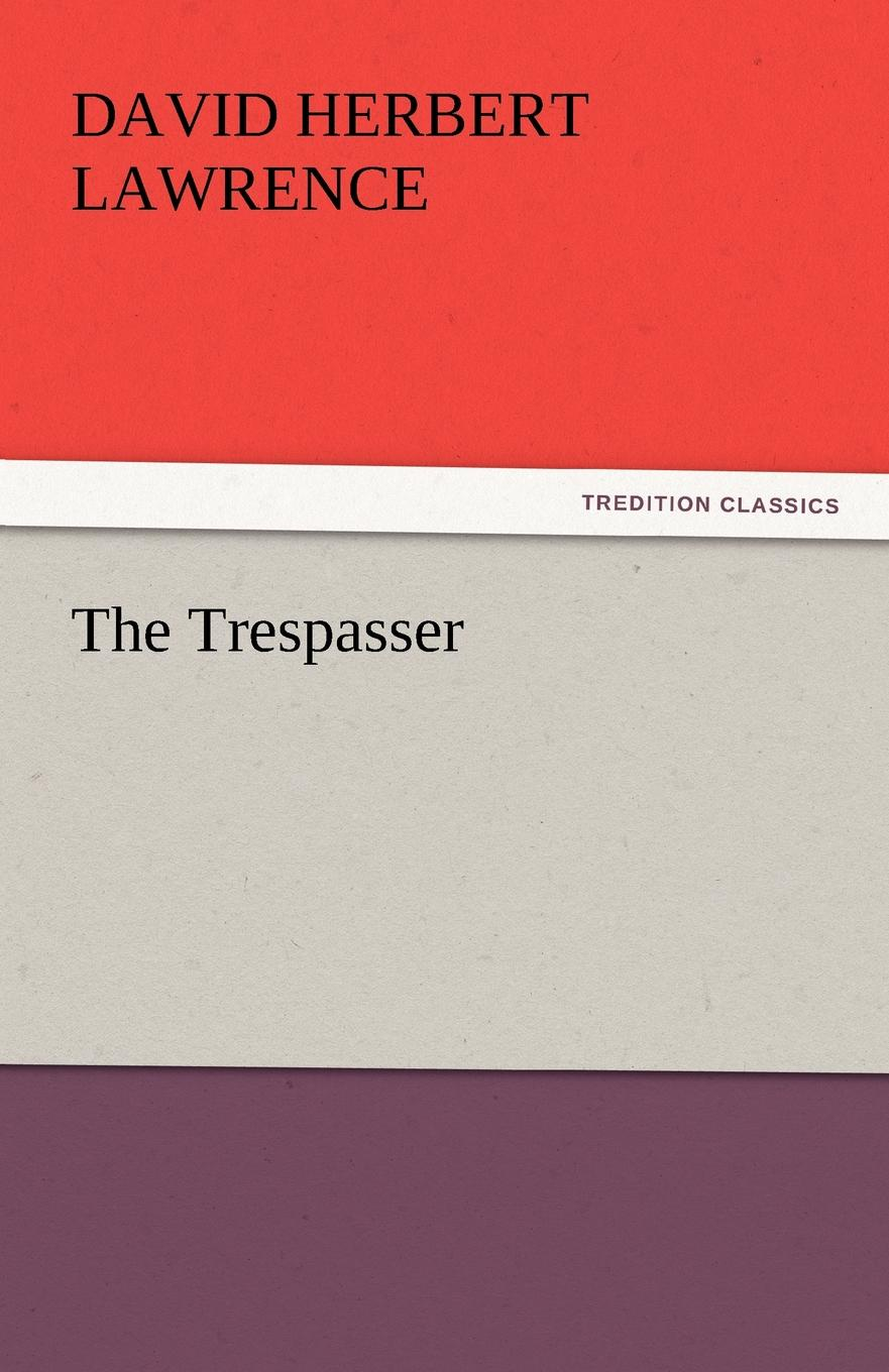 D. H. Lawrence, David Herbert Lawrence The Trespasser lawrence d h the trespasser