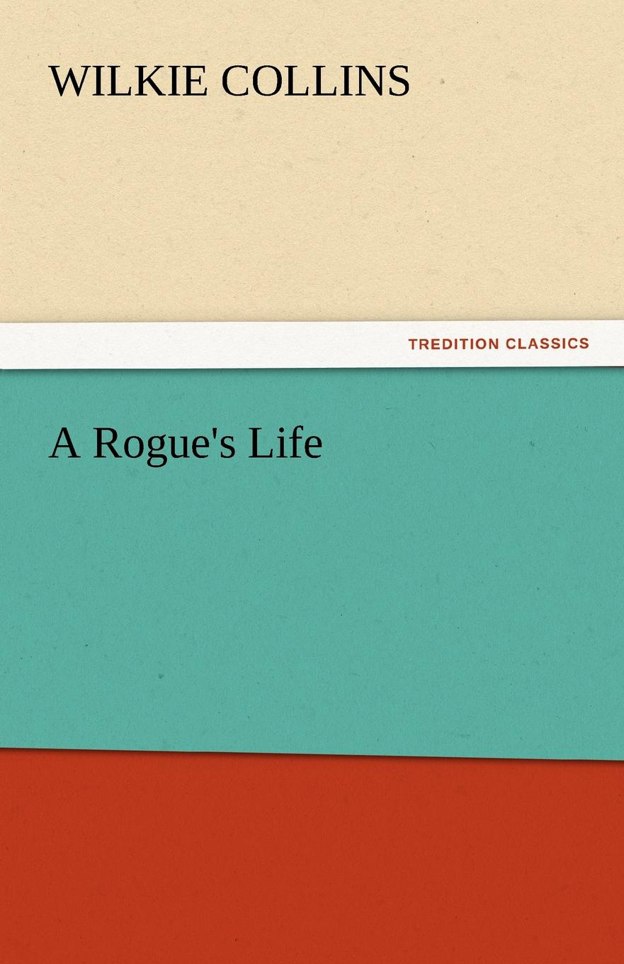 Wilkie Collins A Rogue.s Life