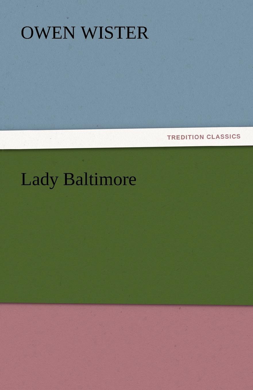 Owen Wister Lady Baltimore